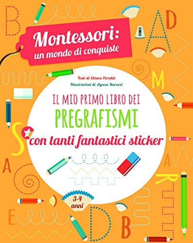 Il mio primo libro dei pregrafismi. Montessori: un mondo di conquiste. Con adesivi. Ediz. a colori