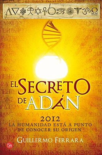 El secreto de Adán: La humanidad está a punto de conocer su origen (FORMATO GRANDE)