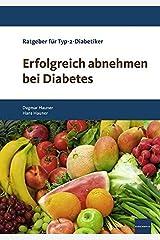 Erfolgreich abnehmen bei Diabetes: Ratgeber für Typ-2-Diabetiker Taschenbuch