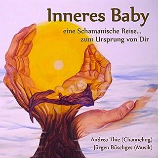 Inneres Baby: Eine Schamanische Reise... zum Ursprung von Dir Titelbild