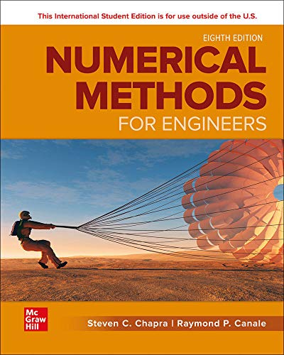 Compare Textbook Prices for Numerical Methods for Engineers 8 Edition ISBN 9781260571387 by Chapra, Steven,Canale, Raymond