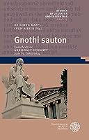 Gnothi Sauton: Festschrift Fur Arbogast Schmitt Zum 75. Geburtstag (Studien Zu Literatur Und Erkenntnis)
