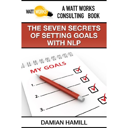 The Seven Secrets of Setting Goals with NLP audiobook cover art