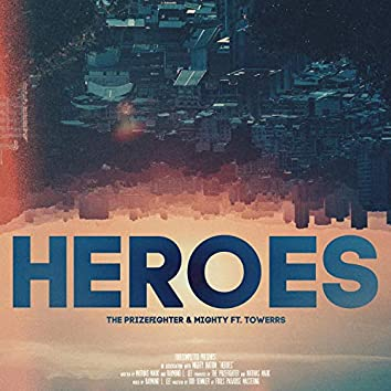 Heroes (feat. Towerrs)