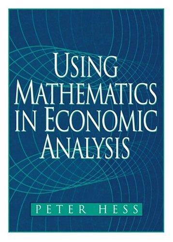Using Mathematics in Economic Analysis (Prentice-Hall Series in Economics)