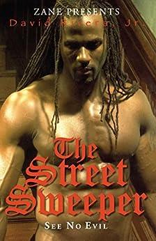 The Street Sweeper: See No Evil by [David Rivera Jr.]