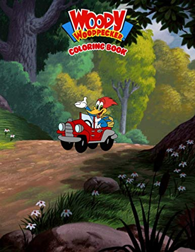 Woody Woodpecker Coloring Book: Super Gift for Kids and Fans - Great Coloring Book with 50+ High Quality Images