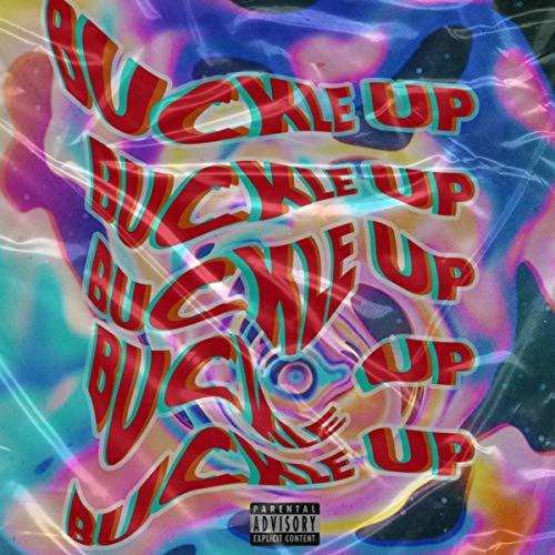 Buckle up [Explicit]