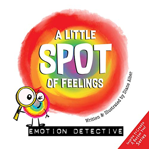 A Little SPOT of Feelings: Emotion Detective (English Edition)