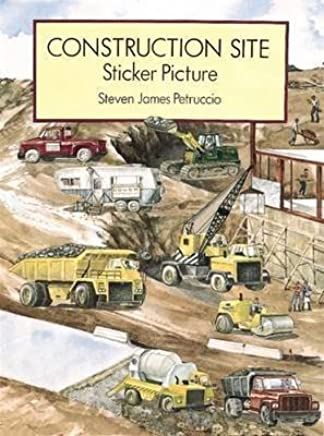 [Construction Site Sticker Picture: With 52 Reusable Peel-and-Apply Stickers] (By: Steven James Petruccio) [published: March, 2003]