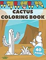Cactus Coloring Book: Excellent For Kids To Get Knowledge About Cacti. Stress Relieving with lots of curiosities.