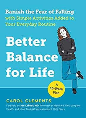 Better Balance for Life: Banish the Fear of Falling with Simple Activities Added to Your Everyday Routine by The Experiment