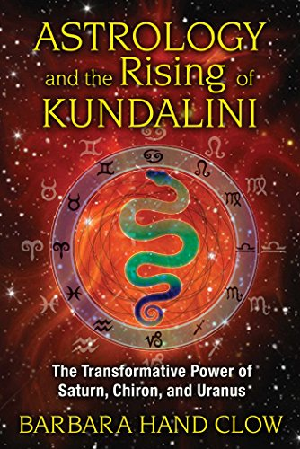 Astrology and the Rising of Kundalini: The Transformative Power of Saturn, Chiron, and Uranus (English Edition)