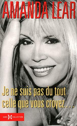 Je ne suis pas tout celle que vous croyez... (French Edition)