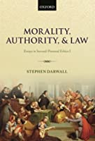 Morality, Authority, and Law: Essays in Second-Personal Ethics I by Stephen Darwall(2013-05-19)