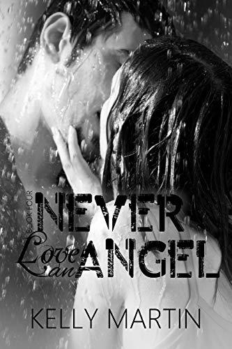 Never Love an Angel (Never Series Book 4)