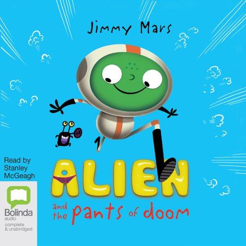 Alien and the Pants of Doom audiobook cover art