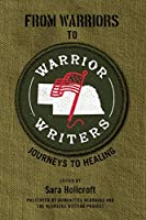 From Warriors to Warrior Writers: Journeys to Healing