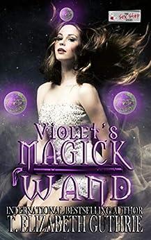 Violet's Magick Wand: A Sex Shop Series Novella by [T. Elizabeth Guthrie, Erin Wolf]
