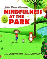 Mindfulness at the Park (Little Mouse Adventures)
