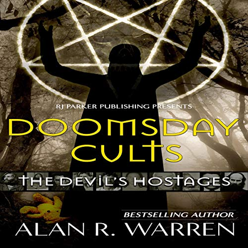 Doomsday Cults: The Devil's Hostages Audiobook By Alan R. Warren cover art