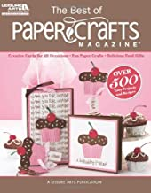 The Best of Paper Crafts Magazine (Leisure Arts #5279): Creative Crafts for All Occassions & Fun Paper Crafts with Delicio...