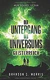 Der Untergang des Universums: Geisterreich: Hard Science Fiction
