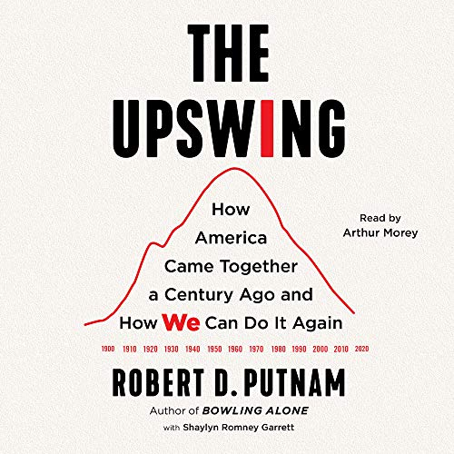 The Upswing Audiobook By Robert D. Putnam,                                                                                        Shaylyn Romney Garrett - contributor cover art