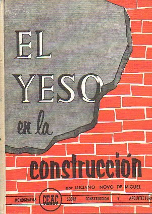 EL YESO EN LA CONSTRUCCIÓN. 4ª ed.
