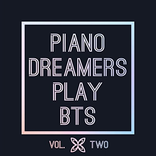 Piano Dreamers Play BTS, Vol. 2 (Instrumental)