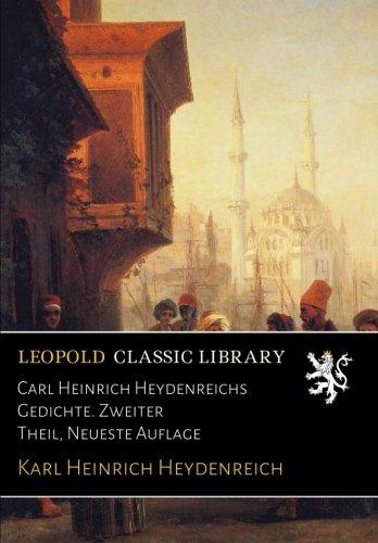 Carl Heinrich Heydenreichs Gedichte. Zweiter Theil, Neueste Auflage