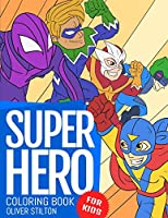 Super Hero Coloring Book: Connect the Dots and Color! Fantastic Activity Book and Great Gift for Boys, Girls, Preschoolers, ToddlersKids. Draw Your Own Background and Color it too!