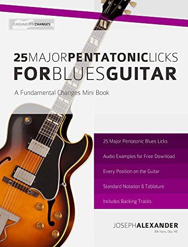 25 Major Pentatonic Scale Licks for Blues Guitar (English Edition)