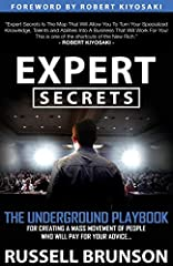 """Expert Secrets Is The Map That Will Allow You To Turn Your Specialized Knowledge, Talents and Abilities Into A Business That Will Work For You! This Is One Of The Shortcuts of The New Rich"" - Robert Kiyosaki Find your voice and give you the confiden..."