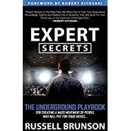 Expert Secrets: The Underground Playbook for Creating a Mass Movement of People Who Will Pay for Your Advice (1st Edition)