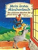 Mein erstes Märchenbuch: Die schönsten Märchen der Brüder Grimm: Die schnsten Mrchen der Brder Grimm (Edition Bücherbär)