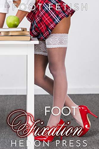 Foot Fixation (Foot Fetish Book 2) (English Edition)