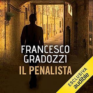 Il penalista                   Di:                                                                                                                                 Francesco Gradozzi                               Letto da:                                                                                                                                 Alessandro Castellucci                      Durata:  13 ore e 58 min     64 recensioni     Totali 4,5