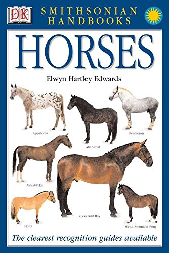 Handbooks: Horses: The Clearest Recognition Guide Available (DK Smithsonian Handbook)