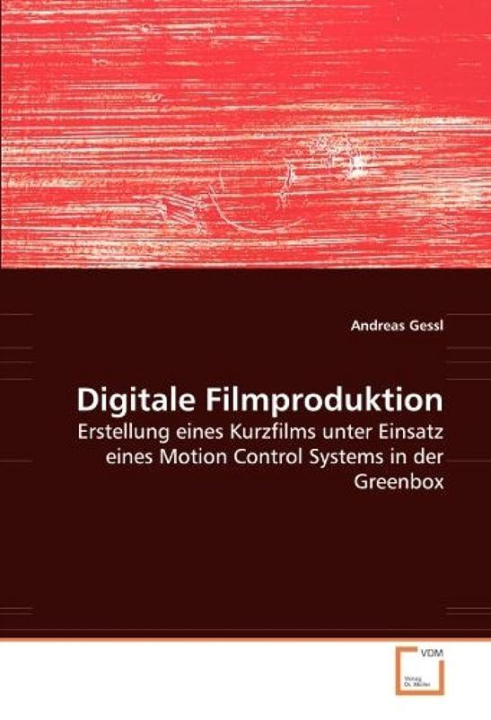 Digitale Filmproduktion: Erstellung eines Kurzfilms unter Einsatz eines Motion Control Systems in der Greenbox