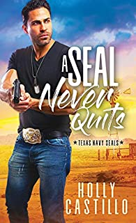A SEAL Never Quits (Texas Navy SEALs Book 1) (English