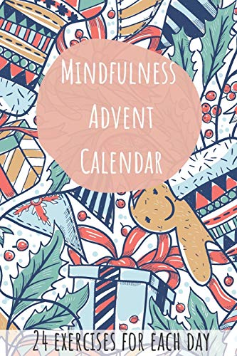 Mindfulness Advent Calendar - 24 Exercises for Each Day: Advent Calendar for Women, Men and Kids with Challanges