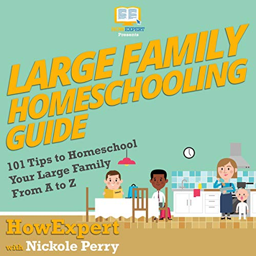Large Family Homeschooling Guide Audiobook By HowExpert, Nickole Perry cover art