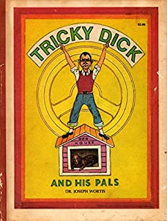 Tricky Dick and his pals: Comical stories, all in the manner of Dr. Heinrich Hoffmann's Der Struwwelpeter