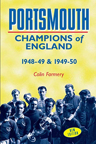 Portsmouth: Champions of England 1948-49 & 1949-50: Champions of England -1948-49 and 1949-50 (Desert Island Football Histories)