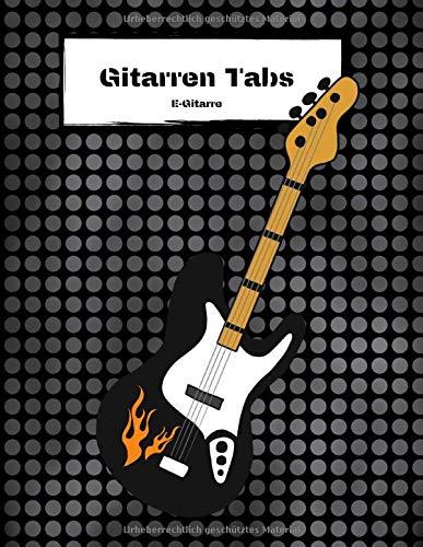 Gitarren Tabs E-Gitarre: Tabulatur Heft mit leeren Tabulaturlinien und Akkorddiagrammen   108 Seiten inkl. Inhaltsverzeichnis   Geschenkidee für Gitarristen
