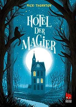 Hotel der Magier (Hotel der Magier 1) (German Edition) by [Nicki Thornton, Barbara König]