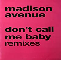 """Don't Call Me Baby (Remixes) - Madison Avenue 2X12"""""""