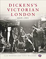 Dickens's Victorian London: 1839-1901 (Museum of London)