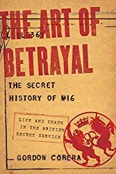 Art of Betrayal: History of MI6: Life and Death in the